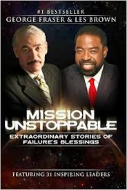 Mission Unstoppable - George Fraiser & Les Brown
